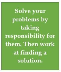 Solve problems by taking responsibility for them