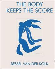The body keeps the score, bessel van der kolk