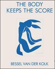The body keeps the score, bessel van der kolk